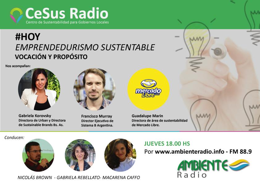 """#CeSusRadio: """"EMPRENDEDURISMO SUSTENTABLE, Vocación + propósito"""""""